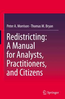 Peter A. Morrison: Redistricting: A Manual for Analysts, Practitioners, and Citizens, Buch