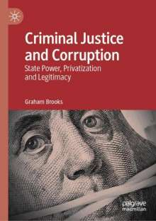 Graham Brooks: Criminal Justice and Corruption, Buch