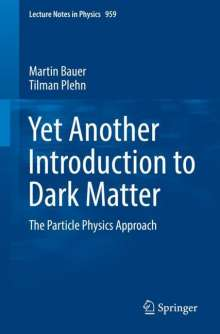 Martin Bauer: Yet Another Introduction to Dark Matter, Buch