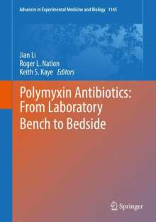 Polymyxin Antibiotics: From Laboratory Bench to Bedside, Buch