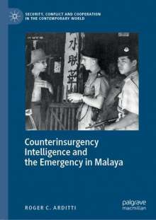 Roger C. Arditti: Counterinsurgency Intelligence and the Emergency in Malaya, Buch