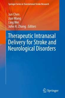 Therapeutic Intranasal Delivery for Stroke and Neurological Disorders, Buch
