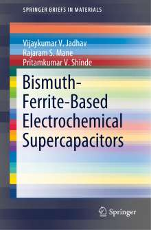 Vijaykumar V. Jadhav: Bismuth-Ferrite-Based Electrochemical Supercapacitors, Buch