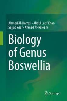 Ahmed Al-Harrasi: Biology of Genus Boswellia, Buch