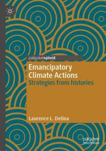 Laurence L. Delina: Emancipatory Climate Actions, Buch