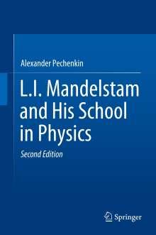 Alexander Pechenkin: L.I. Mandelstam and His School in Physics, Buch