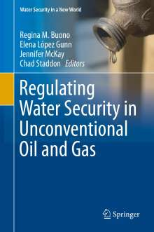 Regulating Water Security in Unconventional Oil and Gas, Buch