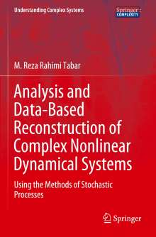 M. Reza Rahimi Tabar: Analysis and Data-Based Reconstruction of Complex Nonlinear Dynamical Systems, Buch