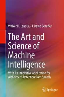 Walker H. Land Jr.: The Art and Science of Machine Intelligence, Buch