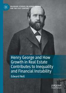 Edward Nell: Henry George and How Growth in Real Estate Contributes to Inequality and Financial Instability, Buch