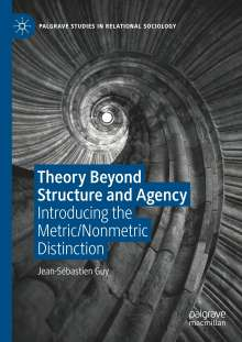 Jean-Sébastien Guy: Theory Beyond Structure and Agency, Buch