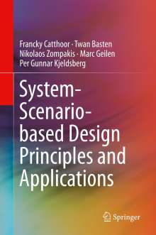 Francky Catthoor: System-Scenario-based Design Principles and Applications, Buch