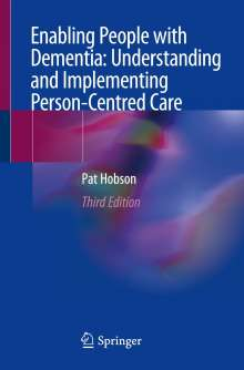 Pat Hobson: Enabling People with Dementia: Understanding and Implementing Person-Centred Care, Buch