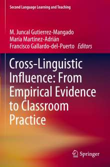 Cross-Linguistic Influence: From Empirical Evidence to Classroom Practice, Buch