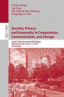 Security, Privacy, and Anonymity in Computation, Communication, and Storage, Buch
