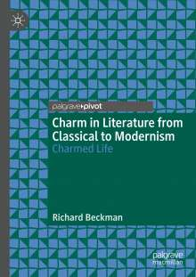 Richard Beckman: Charm in Literature from Classical to Modernism, Buch