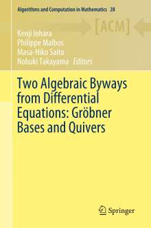 Two Algebraic Byways from Differential Equations: Gröbner Bases and Quivers, Buch