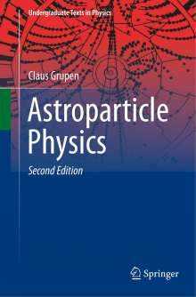 Claus Grupen: Astroparticle Physics, Buch