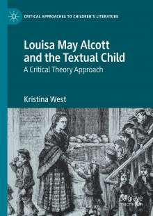 Kristina West: Louisa May Alcott and the Textual Child, Buch