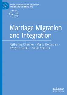 Katharine Charsley: Marriage Migration and Integration, Buch