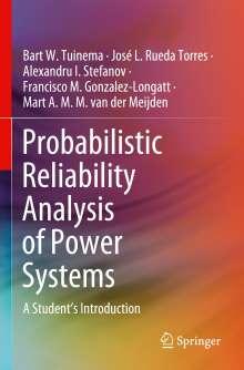 Bart W. Tuinema: Probabilistic Reliability Analysis of Power Systems, Buch