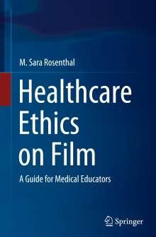 M. Sara Rosenthal: Healthcare Ethics on Film, Buch