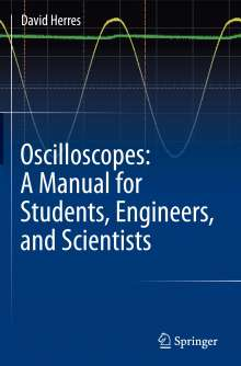 David Herres: Oscilloscopes: A Manual for Students, Engineers, and Scientists, Buch