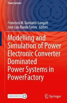 Modelling and Simulation of Power Electronic Converter Dominated Power Systems in PowerFactory, Buch