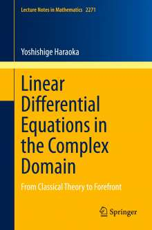 Yoshishige Haraoka: Linear Differential Equations in the Complex Domain, Buch