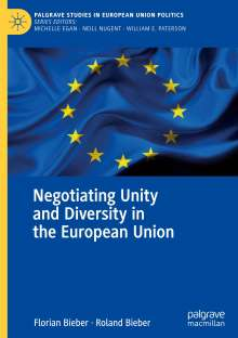 Roland Bieber: Negotiating Unity and Diversity in the European Union, Buch