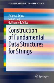 Felipe A. Louza: Construction of Fundamental Data Structures for Strings, Buch