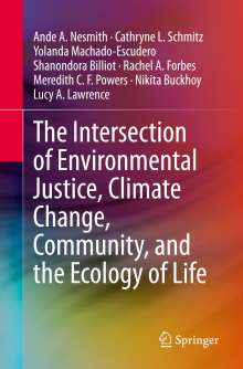 Ande A. Nesmith: The Intersection of Environmental Justice, Climate Change, Community, and the Ecology of Life, Buch