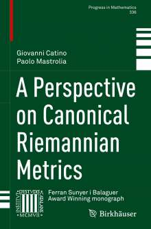 Paolo Mastrolia: A Perspective on Canonical Riemannian Metrics, Buch