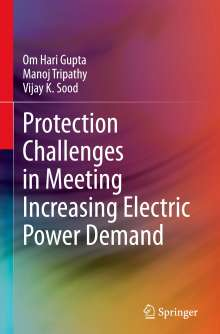 Om Hari Gupta: Protection Challenges in Meeting Increasing Electric Power Demand, Buch