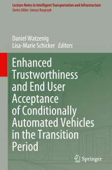Enhanced Trustworthiness and End User Acceptance of Conditionally Automated Vehicles in the Transition Period, Buch