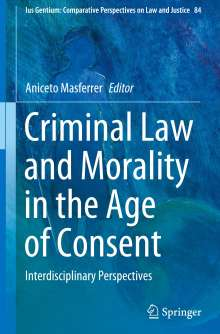 Criminal Law and Morality in the Age of Consent, Buch