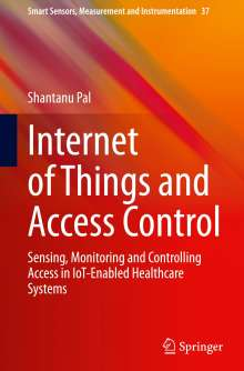 Shantanu Pal: Internet of Things and Access Control, Buch