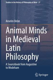 Anselm Oelze: Animal Minds in Medieval Latin Philosophy, Buch