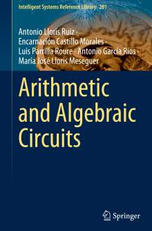 Antonio Lloris Ruiz: Arithmetic and Algebraic Circuits, Buch