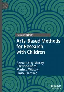 Anna Hickey-Moody: Arts-Based Methods for Research with Children, Buch