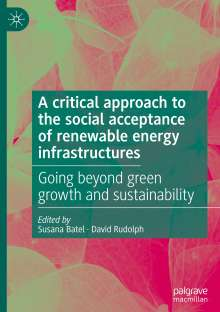 A critical approach to the social acceptance of renewable energy infrastructures, Buch