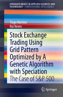 Rui Neves: Stock Exchange Trading Using Grid Pattern Optimized by A Genetic Algorithm with Speciation, Buch