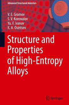 V. E. Gromov: Structure and Properties of High-Entropy Alloys, Buch