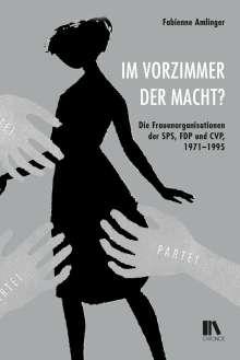 Fabienne Amlinger: Im Vorzimmer der Macht?, Buch
