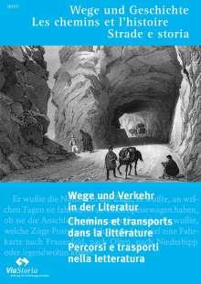 Wege und Verkehr in der Literatur - Chemin et transports dans la littérature - Percorsi e trasporti nella letteratura, Buch