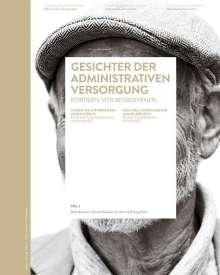 Ruth Ammann: Gesichter der administrativen Versorgung / Visages de l'internement administratif / Volti dell'internamento amministrativo, Buch