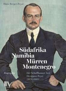 Hans Berger-Peyer: Südafrika, Namibia, Mürren, Montenegro, Buch
