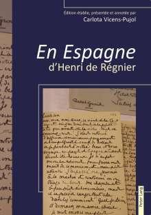 Carlota Vicens-Pujol: « En Espagne » d'Henri de Régnier, Buch