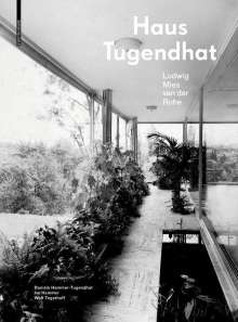 Daniela Hammer-Tugendhat: Haus Tugendhat. Ludwig Mies van der Rohe, Buch