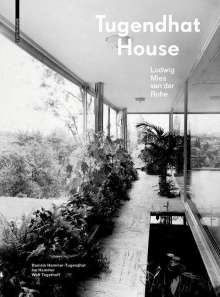 Daniela Hammer-Tugendhat: Tugendhat House. Ludwig Mies van der Rohe, Buch